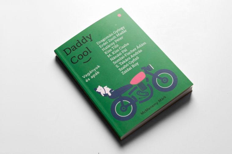 Daddy Cool zazie kiadó könyv fotózás book apaság porté boncsér orsolya portrait photography branded content